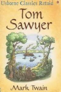 image of Tom Sawyer: A Hymn to Boyhood (Usborne Classics Retold)
