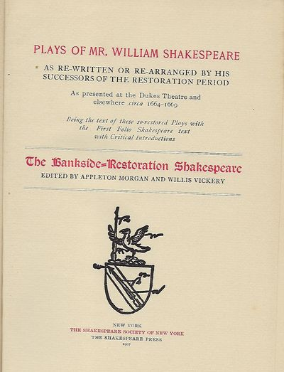 NY: The Shakespeare Society Of New York/ The Shakespeare Press, 1907. The Bankside-Restoration Shake...