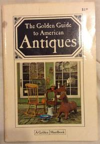 The Golden Guide to American Antiques