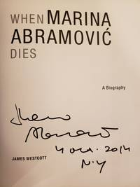 WHEN MARINA ABRAMOVIC DIES (SIGNED, DATED & N.Y)