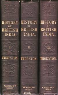 The history of the British Empire in India (Six Volume Set) by  Edward Thornton - First Edition - 1841-45 - from Paul Haynes Rare Books (SKU: biblio180)