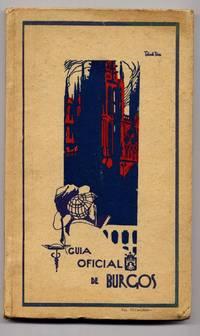 Guia Oficial De Burgos. Aprobada Por El Excmo Ayuntamiento