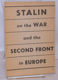 image of Stalin on the war and the second front in Europe: address delivered in Moscow November 6, 1942, on the occasion of the 25th anniversary of the socialist revolution