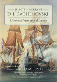 Selected Works of D.I. Kachenovskii: Ukrainian International Lawyer