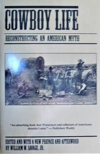 image of Cowboy Life. Reconstructing an American Myth
