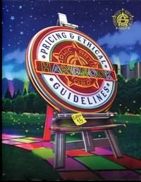 Graphic Artists Guild Handbook. Pricing & Ethical Guidelines. 15th edition