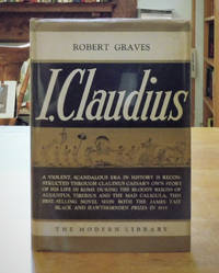I, CLAUDIUS. From the Autobiography of Tiberius Claudius Born B.C. 10 Murdered and Deified A.D. 54.