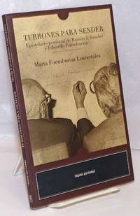 Turrones Para Sender: Epistolario personal de Ramon J. Sender y Eduardo Fuembuena