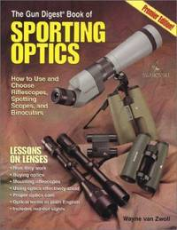 The Gun Digest Book of Sporting Optics