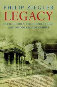 image of Legacy: Cecil Rhodes, the Rhodes Trust and Rhodes Scholarships