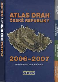 Atlas Drah Ceské Republiky 2006-2007 Atlas of Railways and Cableway, Metro and Tram Lines with Trolleybus Routes.