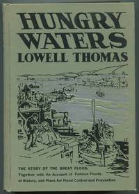 image of Hungry Waters: The Story of the Great Flood: Together with an account of famous floods of history and plans for flood control and prevention