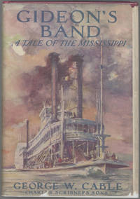 GIDEON'S BAND: A TALE OF THE MISSISSIPPI ..