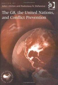 G8, the United Nations and Conflict Prevention (G8 & Global Governance)