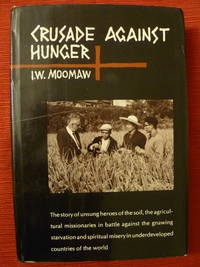 Crusade Against Hunger:  The Dramatic Story of the World-Wide Antipoverty Crusades of the Churches