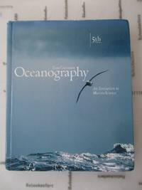 Oceanography: An Invitation to Marine Science (with OceanographyNow, InfoTrac)