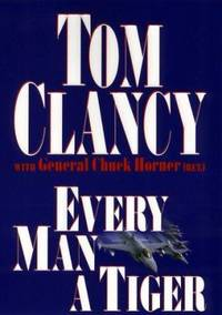 Every Man a Tiger : The Gulf War Air Campaign
