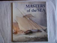 Masters of the Sea. British Marine Watercolours.