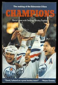 image of CHAMPIONS:  THE MAKING OF THE EDMONTON OILERS.