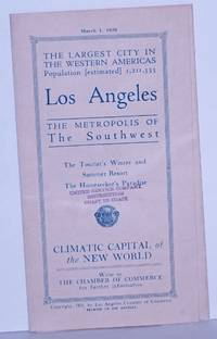 image of The Largest City in the Western Americas; Population (estimated) 1,211,333. LOS ANGELES, The Metropolis of The Southwest. The Tourist's Winter and Summer Resort, The Homeseeker's Paradise. CLIMATIC CAPITAL OF THE NEW WORLD.  Write to the Chamber of Commerce for further information