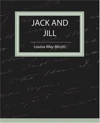 Jack and Jill   Louisa May Alcott