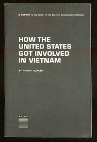 How the United States Got Involved in Vietnam: A Report to the Center for the Study of Democratic Institutions