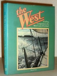 The West - A Sailing Companion to the West Coast of Scotland - Gigha to Cape Wrath
