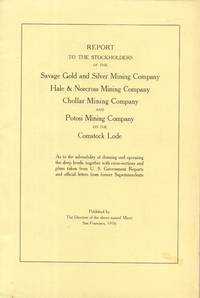Report to the Stockholders of the Savage Gold and Silver Mining Company,  Hale & Norcross Mining Company, Chollar Mining Company and Potosi Mining  Company on the Comstock Lode