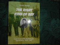 The Right Kind of Boy : A Portrait of the British Sea Apprentice 1830-1980  (SIGNED Presentation...