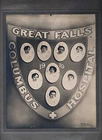 ORIGINAL PHOTOGRAPH OF THE NURSING CLASS OF 1919, COLUMBUS HOSPITAL, GREAT FALLS, MONTANA.  Individual photos and photo-montage by F.E.G. Rogers