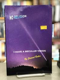 I have a Secular Vision: By Samuel Butler