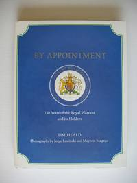 image of By Appontment  -  150 Years of the Royal Warrant and Its Holders