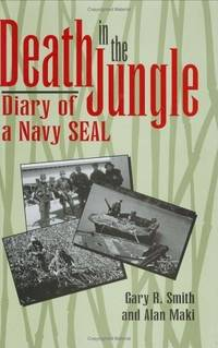 DEATH IN THE JUNGLE: Diary of a Navy Seal