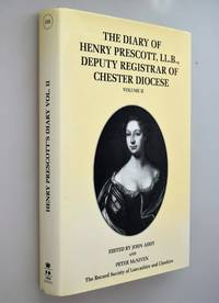 The diary of Henry Prescott, LL.B., Deputy Registrar of Chester Diocese. Vol.2, 25 March 1711-24 May 1719
