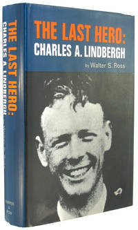 The Last Hero: Charles A. Lindbergh.