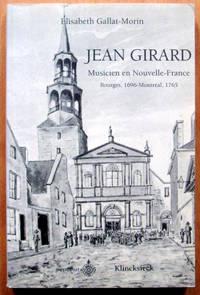 image of Jean Girard. Musicien En Nouvelle-France, Bourges, 1696-Montreal, 1765