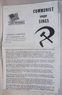 Communist Seeger sings.  Citizens Committee of California, Inc. presents this document to inform the public about Communist activities in Civil Rights