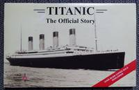 image of TITANIC:  THE OFFICIAL STORY.