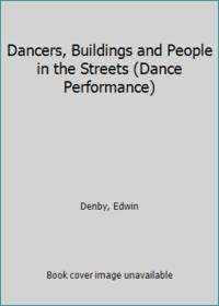 Dancers, Buildings and People in the Streets (Dance Performance)