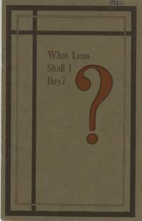 WHAT LENS SHALL I BUY?; [cover title]