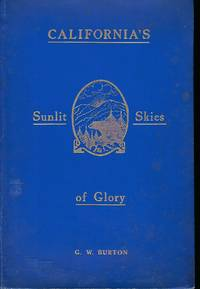 BURTON'S BOOK ON CALIFORNIA AND ITS SUNLIT SKIES OF GLORY