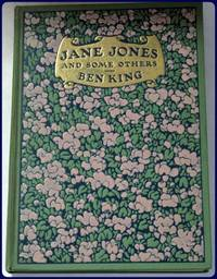 JANE JONES AND SOME OTHERS. Illustrations by John A. Williams. by  Ben King - First Edition Thus - 1909 - from Parnassus Book Service and Biblio.com