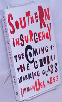 image of Southern Insurgency: The Coming of the Global Working Class