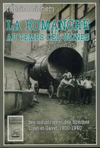 La Romanche au temps des usines - Des industries et des hommes à Livet-Gavet 1900-1940