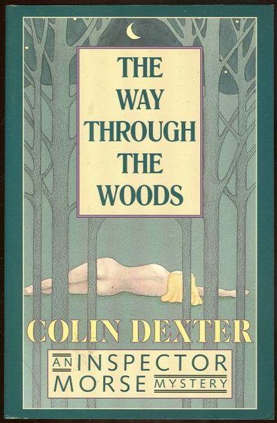 WAY THROUGH THE WOODS An Inspector Morse Mystery, Dexter, Colin