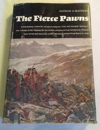 THE FIERCE PAWNS: AN ACCOUNT OF THE FIRST AFGHAN WAR