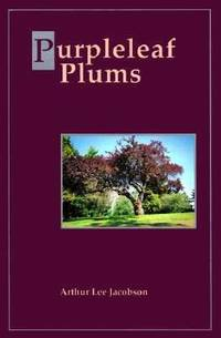 Purpleleaf Plums by Arthur L. Jacobson - Hardcover - 1992 - from ThriftBooks and Biblio.com
