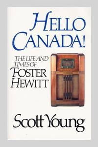 image of Hello Canada! The Life and Times of Foster Hewitt