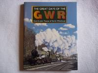 The Great Days of GWR. by Thomas. David St. John. & Whitehouse. Patrick - Reprint - 1991 - from Carmarthenshire Rare Books. (SKU: 113315)