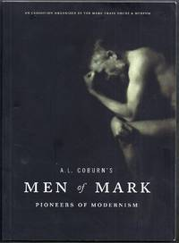 A.L. Coburn's Men of Mark Pioneers of Modernism.  An Exhibition Organized by the Mark Twin...